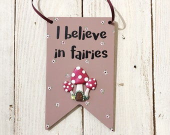 I believe in fairies, fairy sign, fairy toadstools, new house plaque, girls bedroom plaque, new home gift, gift for a little girl