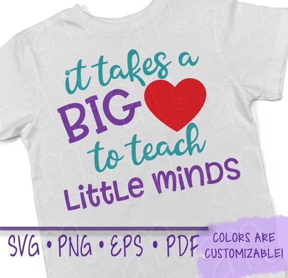 Big Heart SVG, Teach Little minds, SVG, Teacher Life, Files for Cricut,  Teacher Quotes, Teaching Sayings, Back to School, Teacher Gifts