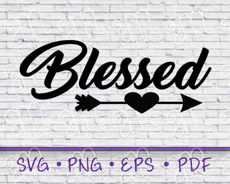 Vinyl Inspirational Svg Quotes SVG File for Cricut Svg Cut file Blessed Cut File Quote Svg Gift for her Blessed Svg Saying Svgs