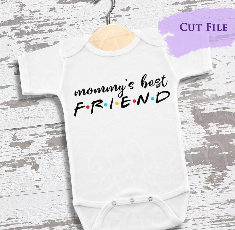 Mommys Best Friend Friends svg cute baby svg baby gift svg ...