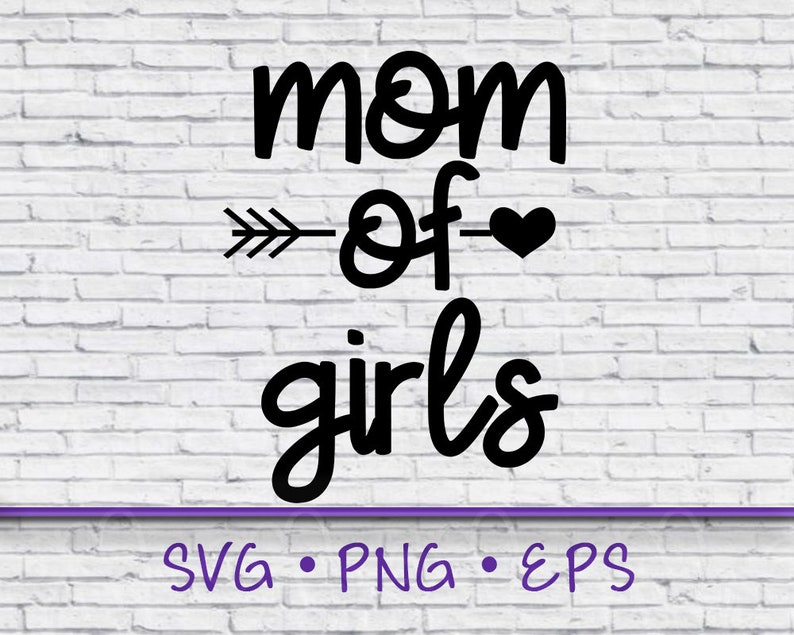 Gift for Her Mom of Girls Svg Mothers Day Gift Mom Shirt Svg Mom Svg Girl Mom Svg Svg files for Cricut Mom of Girls Cricut Cut file