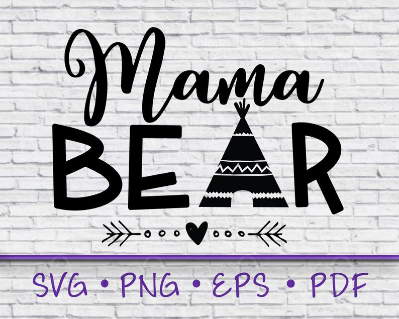 Teepee Mother SVG for Cricut Mom svg mom svg gift for her Blessed Mama SVG shirt for Mom png instant download mama svg Bear svg