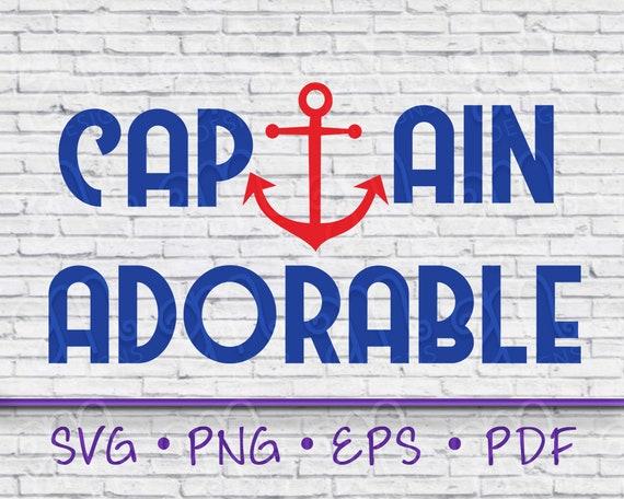 Captain Adorable Svg Captain Adorable Onesie Sailing Svg File Etsy