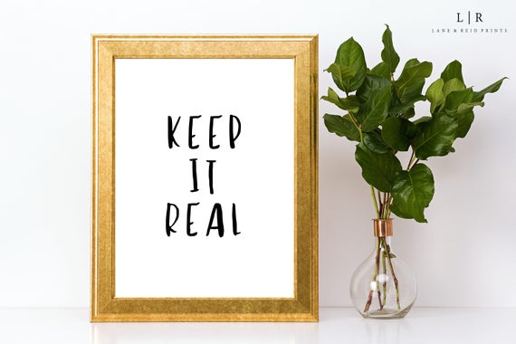 Keep It Real. Printable Quotes. Positive Quotes. Motivational Quote.  Positive Wall Art. Quote Wall Art. Black and White.