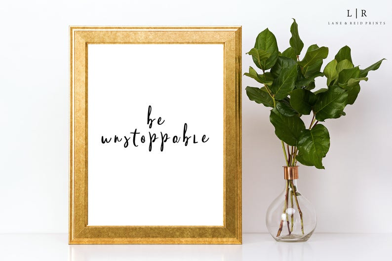 Be Unstoppable Printable Quotes Positive Quotes Etsy