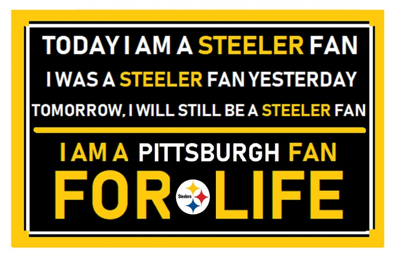 fab90d4f Pittsburgh Steeler Fan Forever Cardstock Sign Laminated -11inches by 17  inches Ready For The Game!!