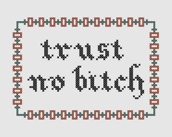 Cross stitch pattern 'Trust no bitch' - inspired by Orange is the new black