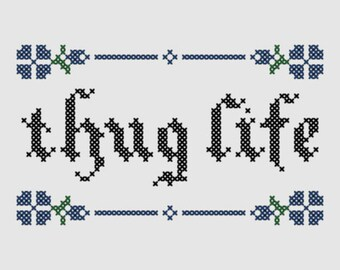 Cross stitch pattern 'Thug life'