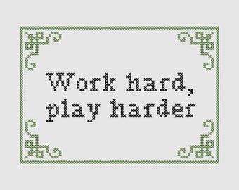 Cross stitch pattern 'Work hard, play harder'