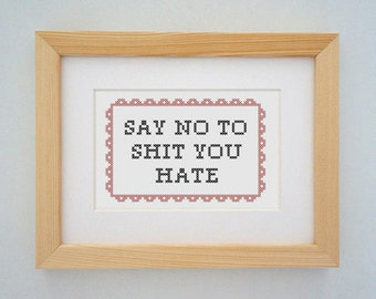 Framed 'Say no to shit you hate' cross stitch (inspired by HBO Girls)