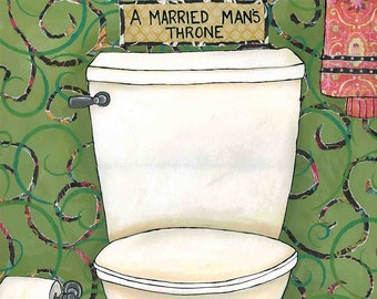 Married Mans Throne, bathroom art print