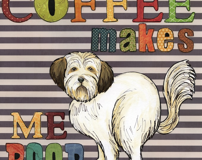 Coffee Makes Me Poop quote with Shih Tzu dog, art print with saying, pattern letters, words, saying for bathroom