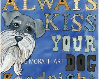 Always Kiss Your Dog Goodnight Schnauzer art print sign with pattern letters, sky, night blue pattern letters, dog quote