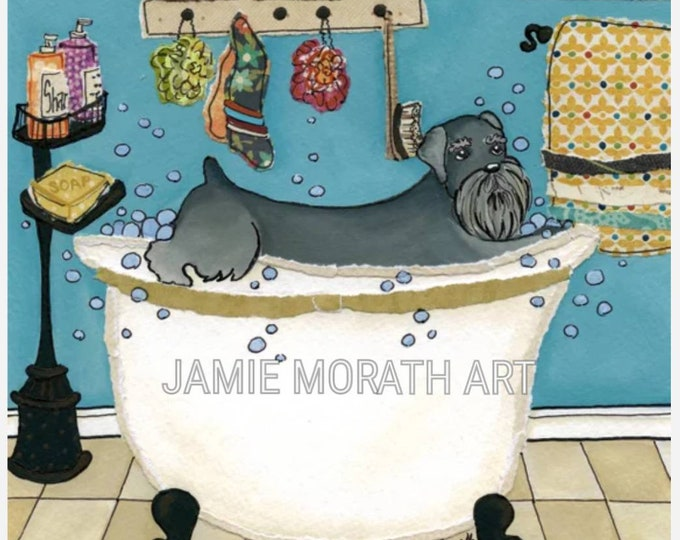 Wash Your Schnauzer, funny schnauzer bathroom art print, dog bubble bath, kids bathroom decor, children bath art, dog ornament , painting