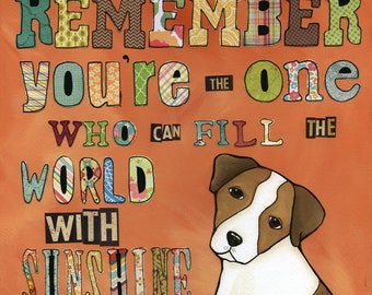 Remember, Jack Russell, Fill the World with Sunshine