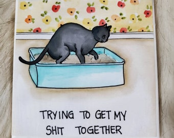 Shit Together coaster, funny cat litter box quotes