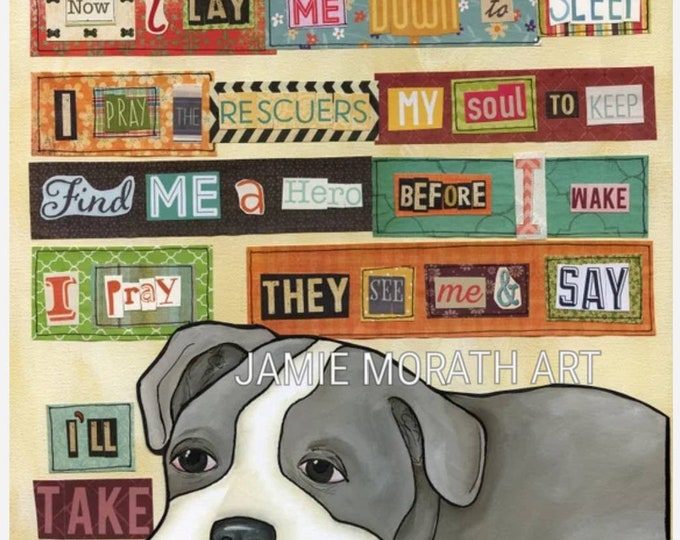 I'll Take, pit bull dog art, rescue dog, fostering, rescue volunteer, dog shelter quote