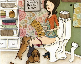 Your Weenie, Bathroom art, wiener dog art, Lady in bathroom with her dachshunds