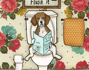 Flush It, you drop it you flush it beagle dog art print, beagle on toilet reading paper, funny dog potty humor