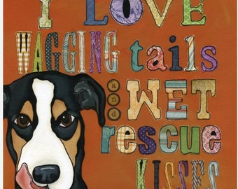 Wet Kisses, I love wagging tails and wet rescue kisses, dog rescue quote art print, mutt dog, pattern letters wall sign
