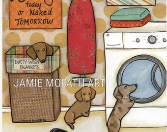 Keep Your Wieners Clean, laundry room art, laundry today or naked tomorrow, dirty weenie blankets, washer and dryer, dachshund doxie