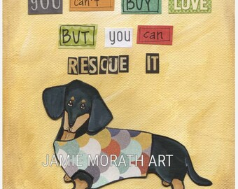 Rescue It Doxie, You can't buy love but you can rescue it dachshund dog art quote, dachshund wiener dog clothes, sweater, black and tan long