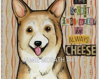 Always Cheese, Secret ingredient, wood ornament, dog art print, corgi dog art, The secret ingredient is always cheese, ornaments available