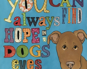 Find Hope, Pitbull art, Tan pit with quote, You can always find hope in a dogs eyes