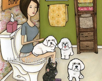 The Bichon Dump, Hello Sweet Cheeks, dog art print, Bichon Frise, small white fluffy dog in bathroom with lady on toilet, funny dog painting