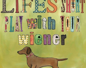 Life's Short, Dachshund art, Play on words, Fun with doxies
