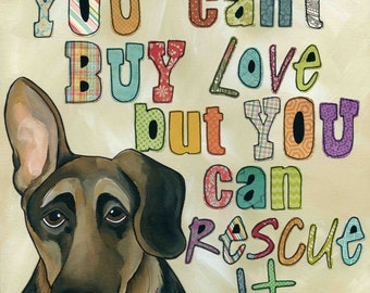 Rescue It, You can't buy love but you can rescue it, German shepherd dog, animal quotes, rescue dog picture, pet painting ornament