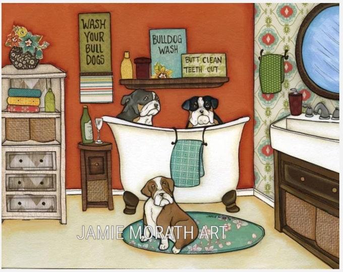 Wash Your Bulldogs, bulldog in bathroom bathtub, funny dog art print, Ornament available, bubble bath, bath bombs, cute