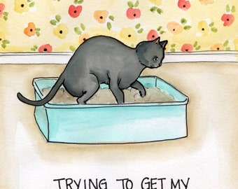 Shit Together, trying to get my shit together, cat scooting liter in cat box, funny cat humor, watercolor cat painting portrait