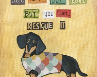 Rescue It Doxie, Black & tan dachshund with dog sweater and quote, You can't buy love, but you can rescue it