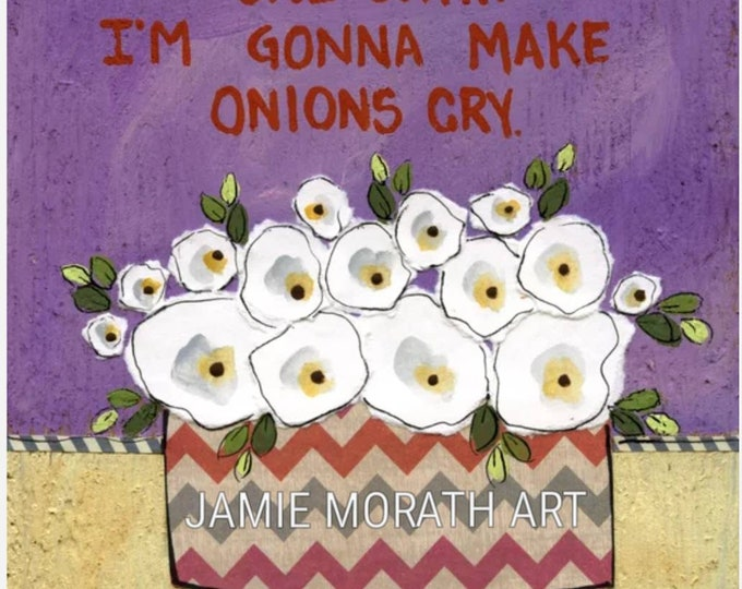 Onions Cry, One day I'm gonna make onions cry, white flowers in striped vase with funny kitchen quote, ornaments available