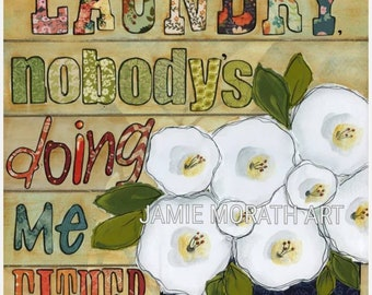 Don't Worry Laundry nobody's doing me either, wood stained art print with flower art