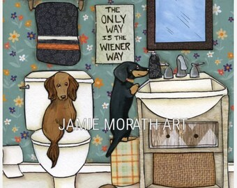 The Only Way, The only way is the Wiener way, dachshund funny dog bathroom print
