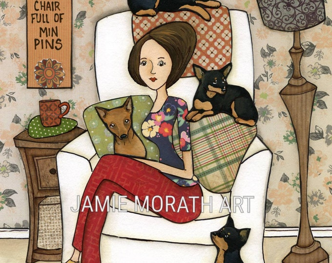 Chair Full of Min Pins, All you need is a big comfy chair full of Min Pins, miniature pincher, dog art print, whimsical mixed media painting