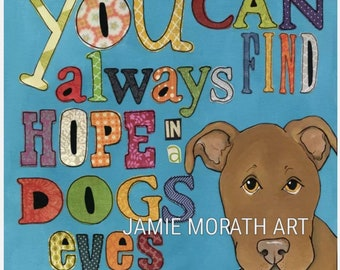 Find Hope, pit bull dog art print, You can always find hope in a dogs eyes, pattern letters in dog quote, ornaments available, rescue dog