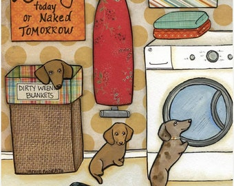 Keep Your Wieners Clean, Laundry room art, Doxies doing laundry, Dachshund art