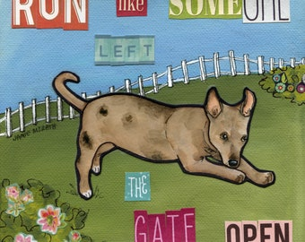 Run Like, someone left the gate open, dog garden yard art, dog fence running, ornament, dog art print