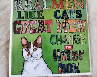 Great Men coaster, funny cat man quote