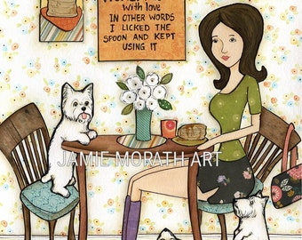 Homemade With Love, West Highland Terrier art print, kitchen pancake wall decor, Westie dogs in kitchen at table with lady eating pancakes