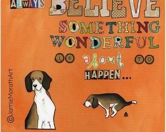 Always Believe, dog art print