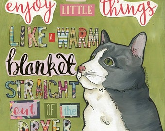 Warm Blanket, Enjoy the little things likea warm blanket straight out of the dryer, cat art print