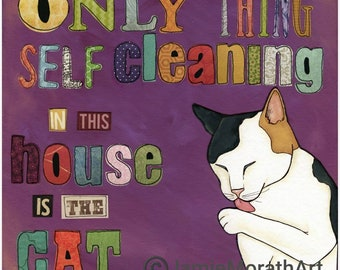Self Cleaning Cat, Calico Cat licking paw to clean itself with quote The only thing self cleaning in this house is the cat