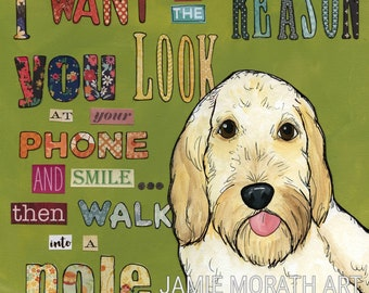 Be The Reason, want to be the reason you look at your phone and sample then walk into a pole, golden doodle labradoodle art print, ornament