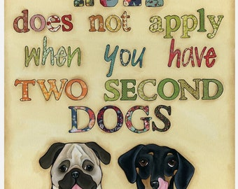 Two Second Dog, The five second rule does not apply when you have two second dogs, pug, dachshund dog quote art, sign