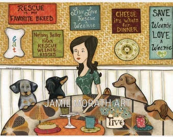 Rescue a Weenie, Rescued is my favorite breed, live love rescue, cheese dinner, dachshund doxie wiener dog art print, ornaments, kitchen art