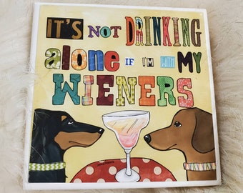 Drinking With Wieners, dachshund coaster